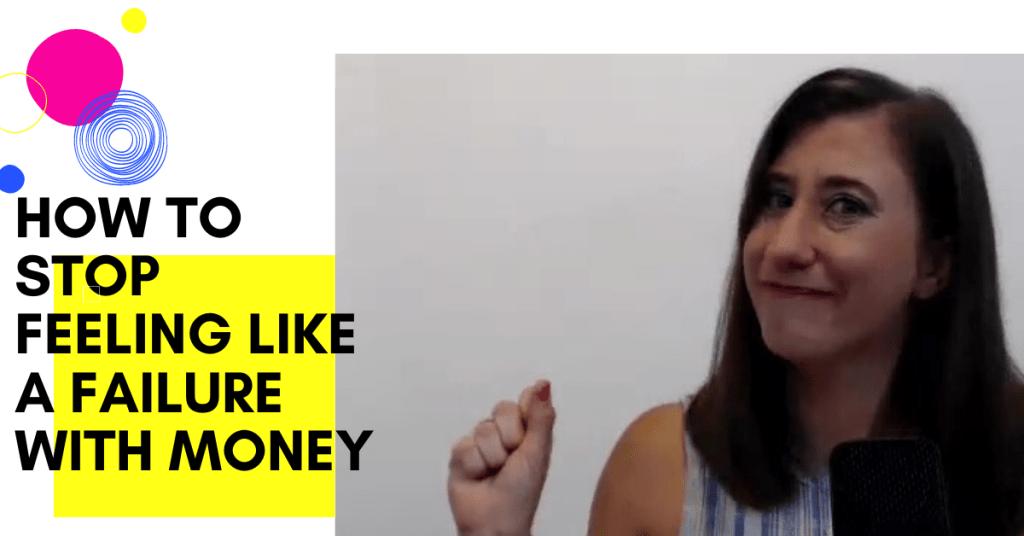 feeling like a failure with money
