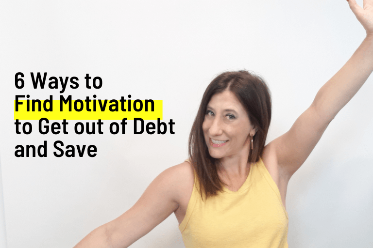 to Find Motivation to Get out of Debt and Save