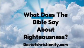 What Does The Bible Say About Righteousness?