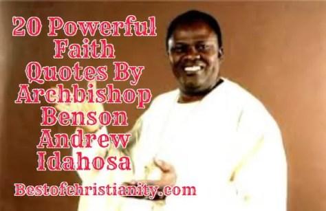 20 Powerful Faith Quotes By Archbishop Benson Andrew Idahosa