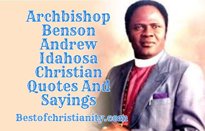 Archbishop Benson Andrew Idahosa Christian Quotes And Sayings