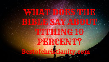 What Does The Bible Say About Tithing 10 Percent