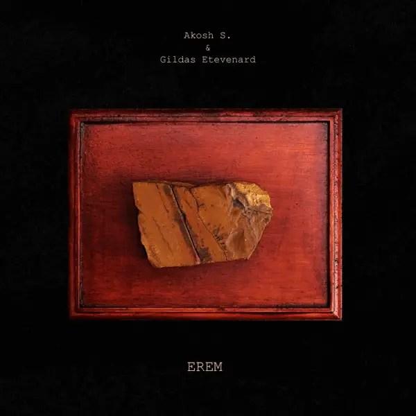 Akosh S. & Gildas Etevenard - Erem