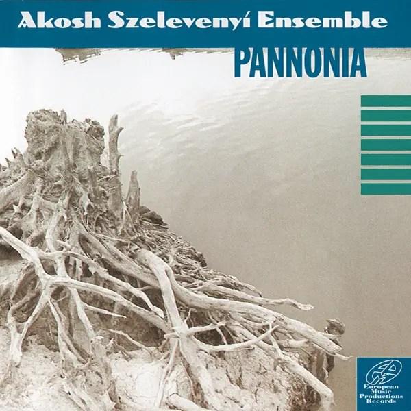 Akosh Szelevényi Ensemble Pannonia