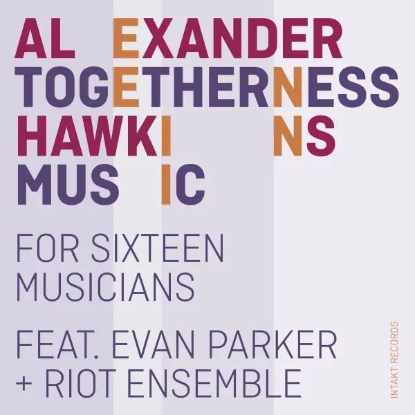 jazz january 2021 - Alexander-Hawkins-Togetherness-Music