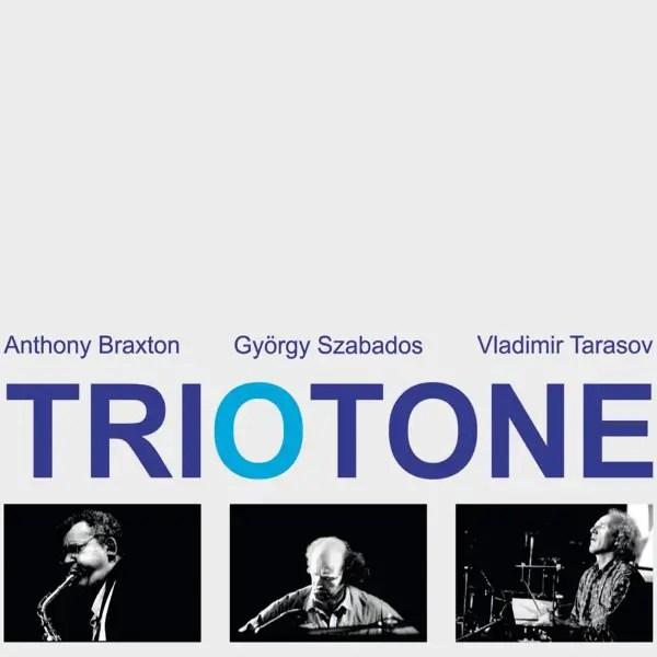 Anthony Braxton, György Szabados, Vladimir Tarasov - Triotone