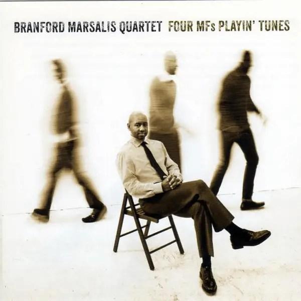 Branford Marsalis Quartet _Four MFs Playin' Tunes