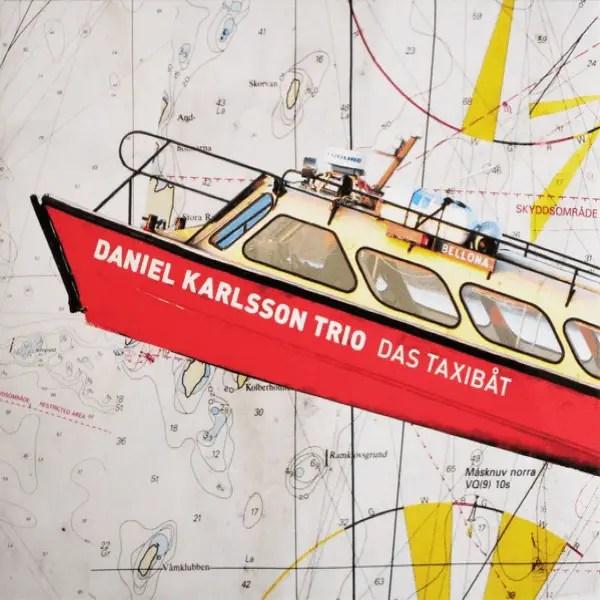 Daniel Karlsson Trio Das Taxibåt