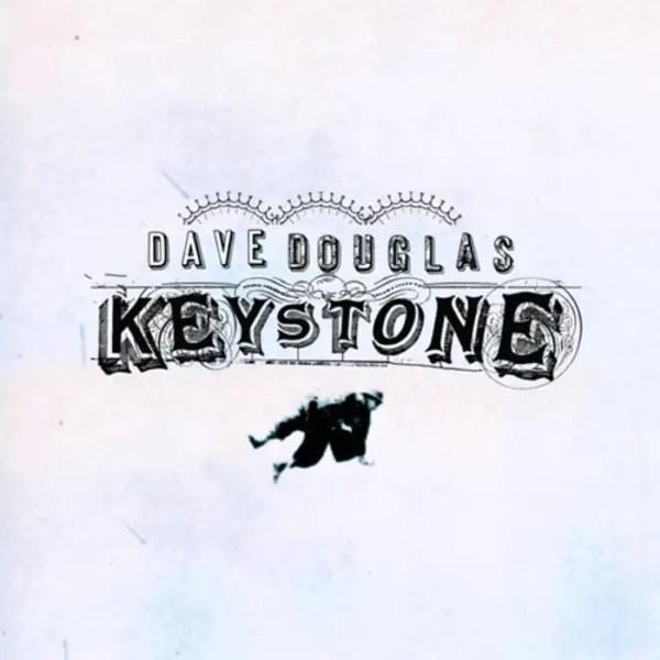 Dave Douglas - Keystone