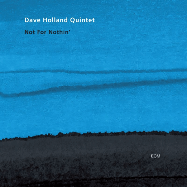 Best Jazz 2001 - Dave Holland Quintet - Not For Nothin'