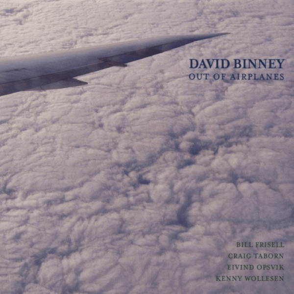 David Binney - Out Of Airplanes