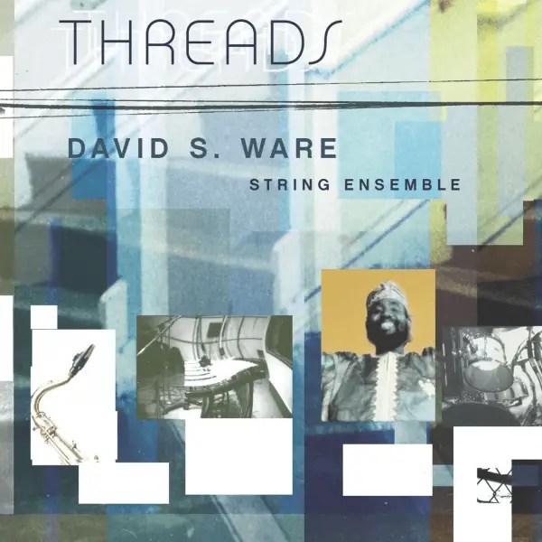 David S. Ware String Ensemble - Threads
