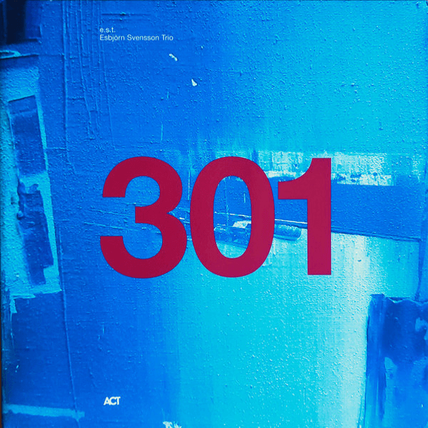 E.S.T. Esbjörn Svensson Trio 301