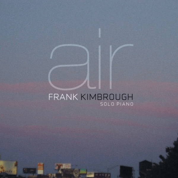 Best Jazz 2007 - Frank Kimbrough - Air