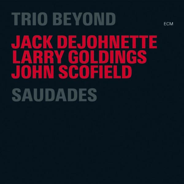 Best Jazz 2006 - Jack DeJohnette, Larry Goldings, John Scofield Trio Beyond - Saudades ecm