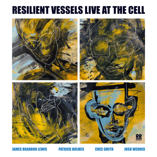 James Brandon Lewis, Patrick Holmes, Ches Smith, Josh Werner - Resilient Vessels Live at The Cell