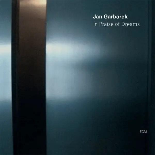 Jan Garbarek - In Praise Of Dreams