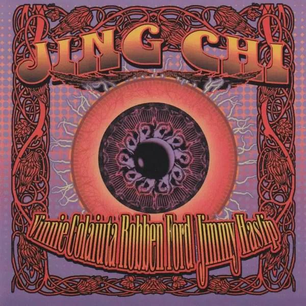 Jing Chi, Vinnie Colaiuta, Robben Ford, Jimmy Hasli - Jing Chi