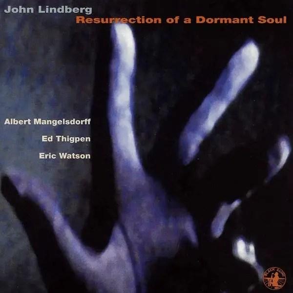 John Lindberg - Resurrection Of A Dormant Soul