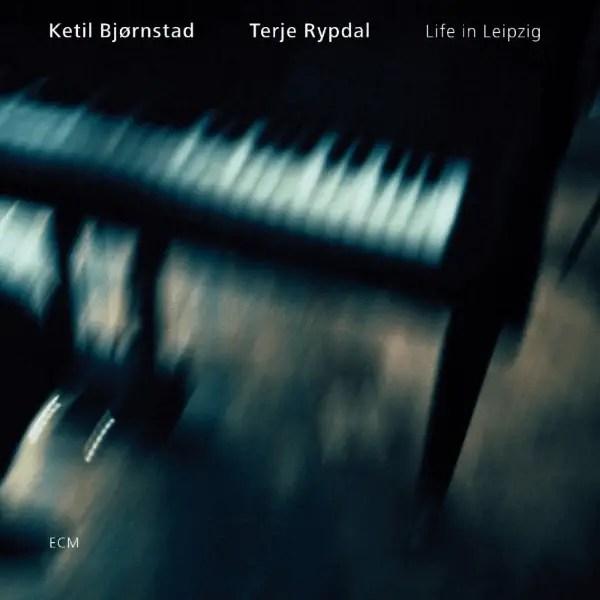 Ketil Bjørnstad, Terje Rypdal - Life In Leipzig