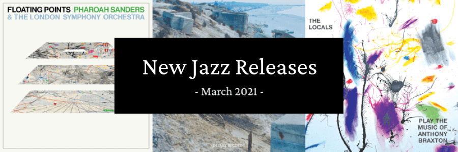 New Jazz Releases March 2021