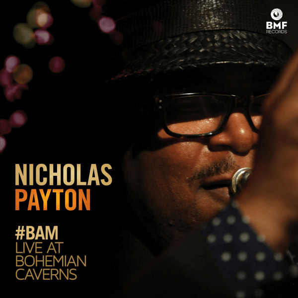 Nicholas Payton BAM Live At Bohemian Caverns