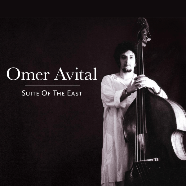 Omer Avital Suite Of The East