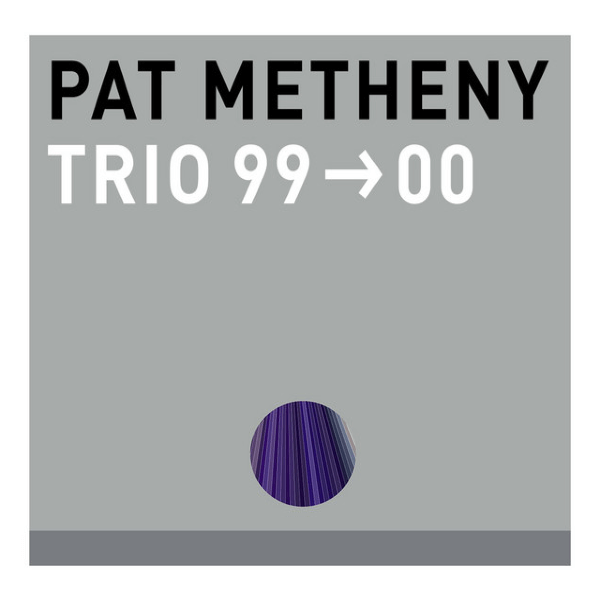 Pat Metheny - Trio 99→00