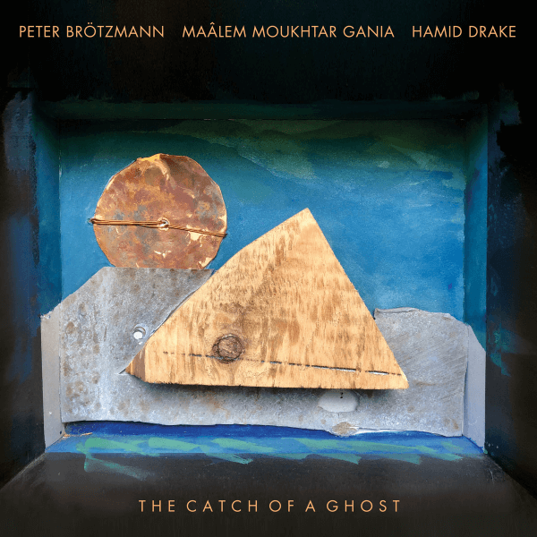 Peter Brötzmann, Maâlem Moukhtar Gania - The Catch of a Ghost