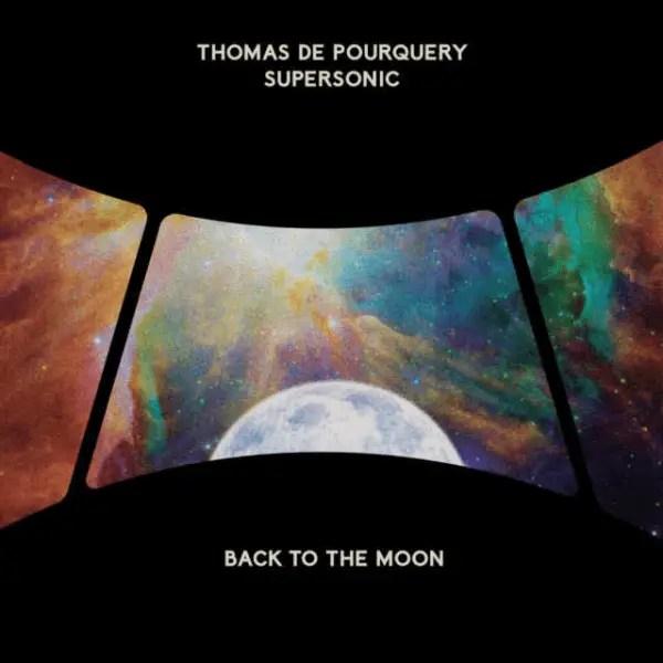 Thomas De Pourquery, Supersonic – Back To The Moon