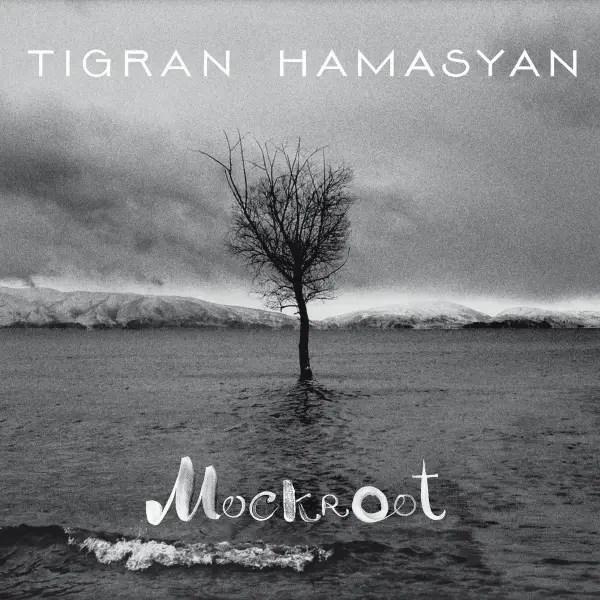Tigran Hamasyan - Mockroot