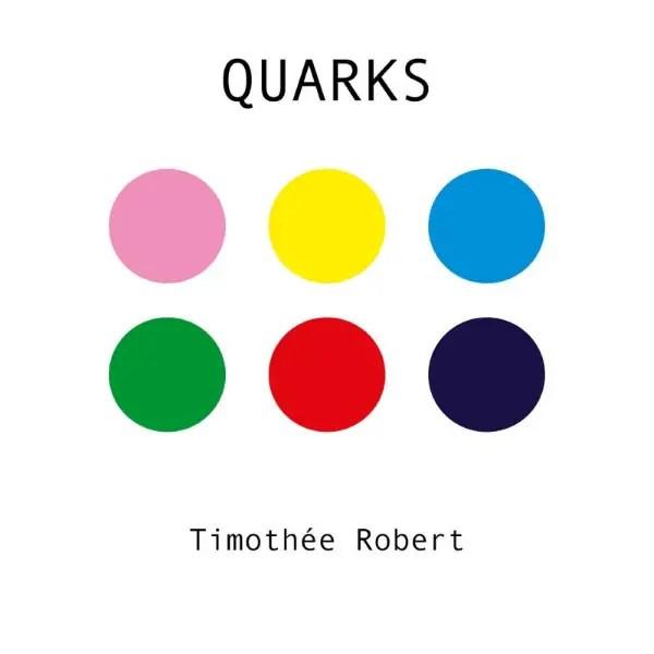 Timothée Robert - Quarks
