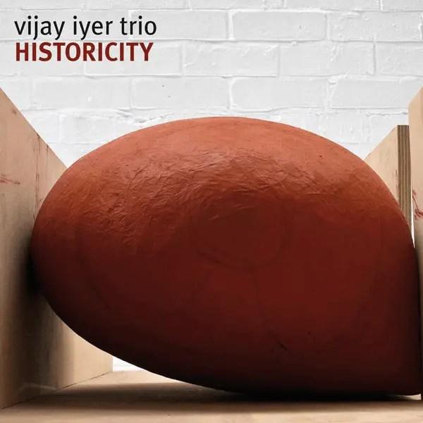 Vijay Iyer Trio - Historicity
