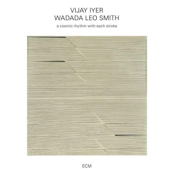 Vijay Iyer, Wadada Leo Smith - A Cosmic Rhythm With Each Stroke