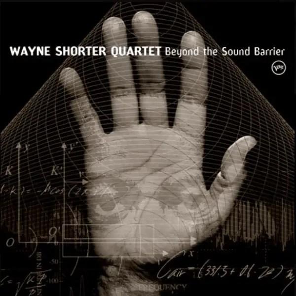 Wayne Shorter Quartet - Beyond The Sound Barrier