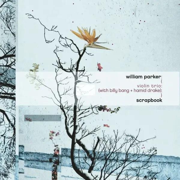 William Parker Violin Trio - Scrapbook
