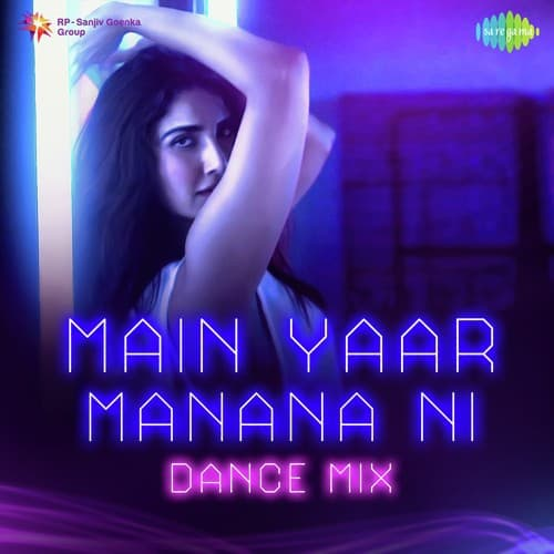 Main Yaar Manana Ni Dance Mix album artwork