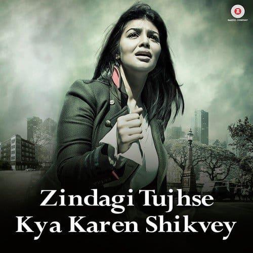Zindagi Tujhse Kya Karen Shikvey album artwork