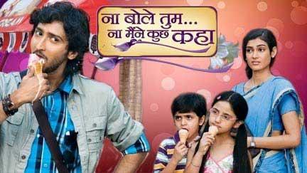 Na Bole Tum Na Maine Kuch Kaha tv serial poster