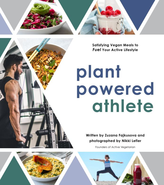 Plant Powered Athlete: Satisfying Vegan Meals to Fuel Your Active Lifestyle by Zuzana Fajkusova and Nikki Lefler