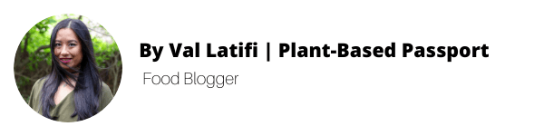 By Val Latifi, Best of Vegan contributor and food blogger at Plant-Based Passport