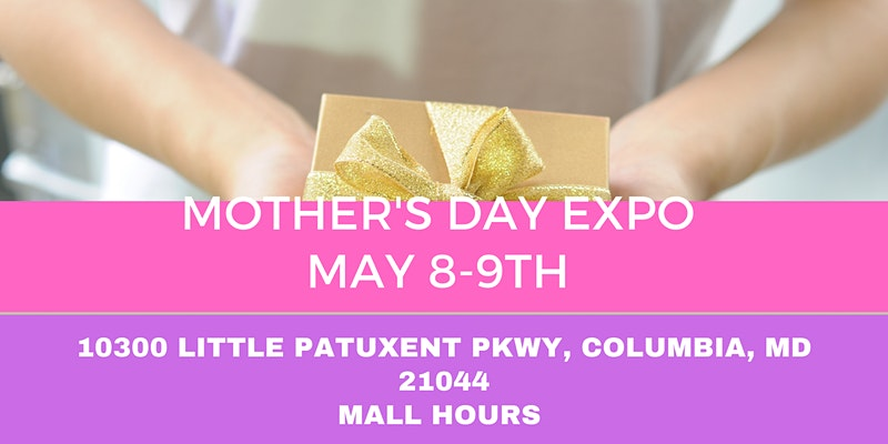 BESTO at The Mall In Columbia Mother's Day Expo 2021