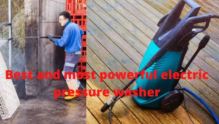 Best and most powerful electric pressure washer