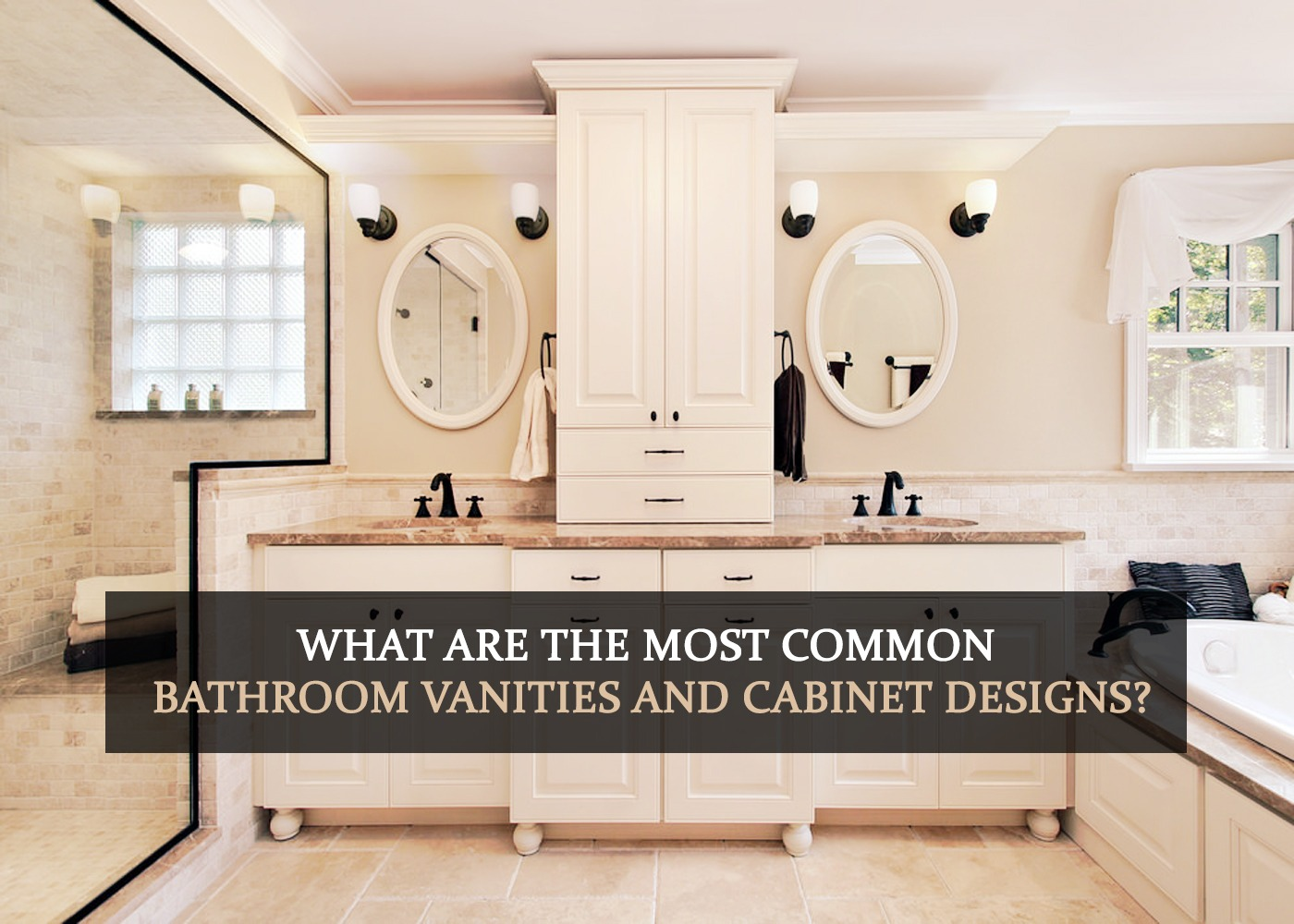 What are the most common bathroom vanities and cabinet designs?