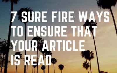 7 Sure Fire Ways to Ensure That Your Article Is Read
