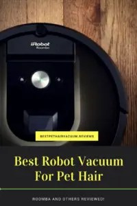 Best Robot Vacuum Cleaners For Pet Hair Roomba vs Others