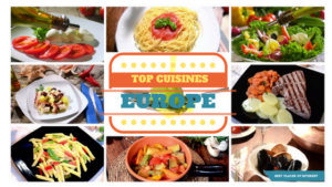 TOP CUISINES IN EUROPE