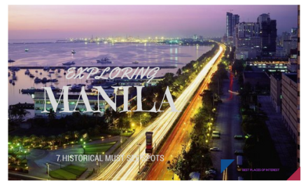 Exploring Manila: 7 Historical Spots You Must Visit
