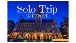 How to enjoy your solo trip in Europe