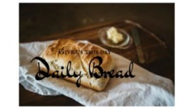 Give this day our daily bread